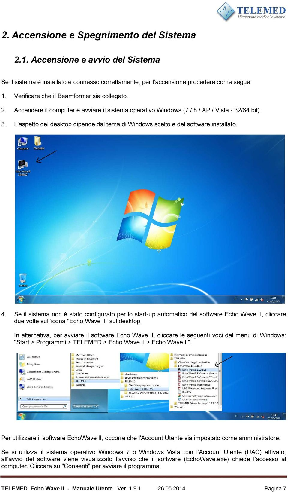 /64 bit). 3. L'aspetto del desktop dipende dal tema di Windows scelto e del software installato. 4.