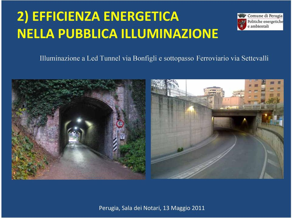 Illuminazione a Led Tunnel via