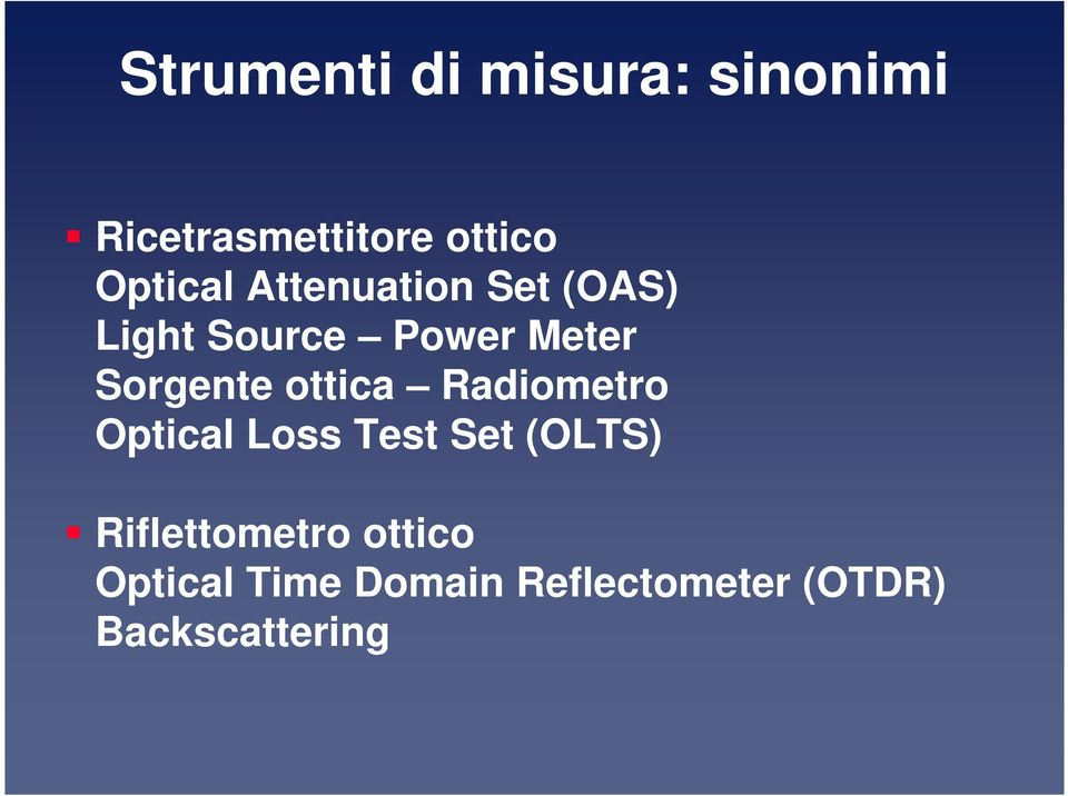 Sorgente ottica Radiometro Optical Loss Test Set (OLTS)