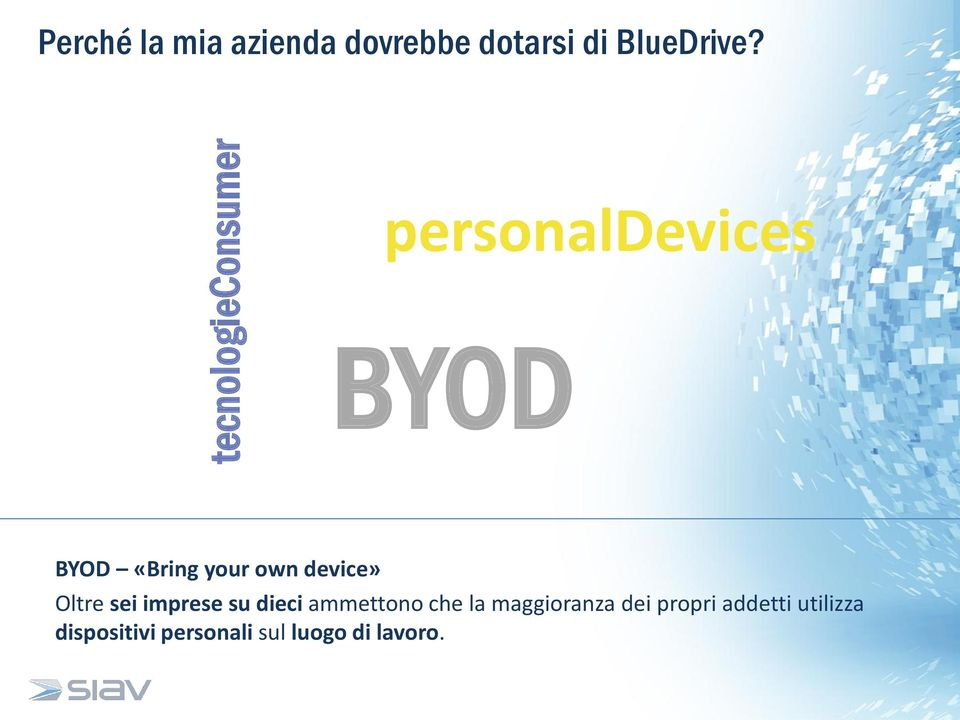 personaldevices BYOD BYOD «Bring your own device» Oltre sei