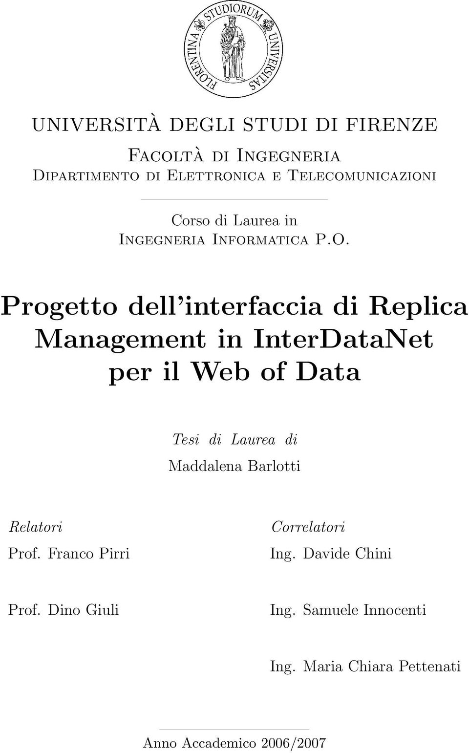 Progetto dell interfaccia di Replica Management in InterDataNet per il Web of Data Tesi di Laurea di