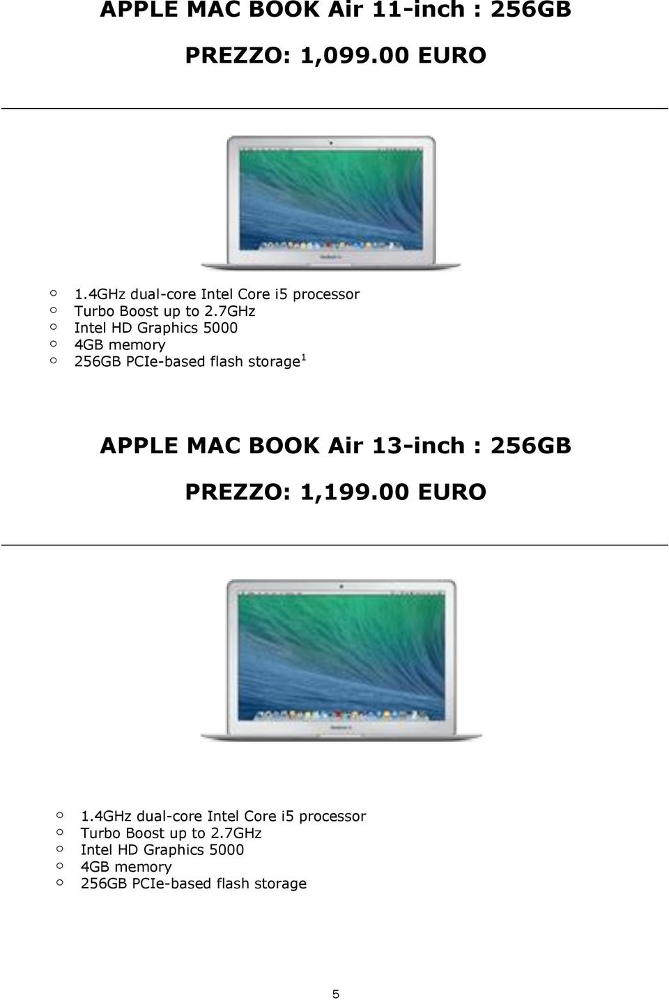 7GHz Intel HD Graphics 5000 4GB memry 256GB PCIe-based flash strage 1 APPLE MAC BOOK Air