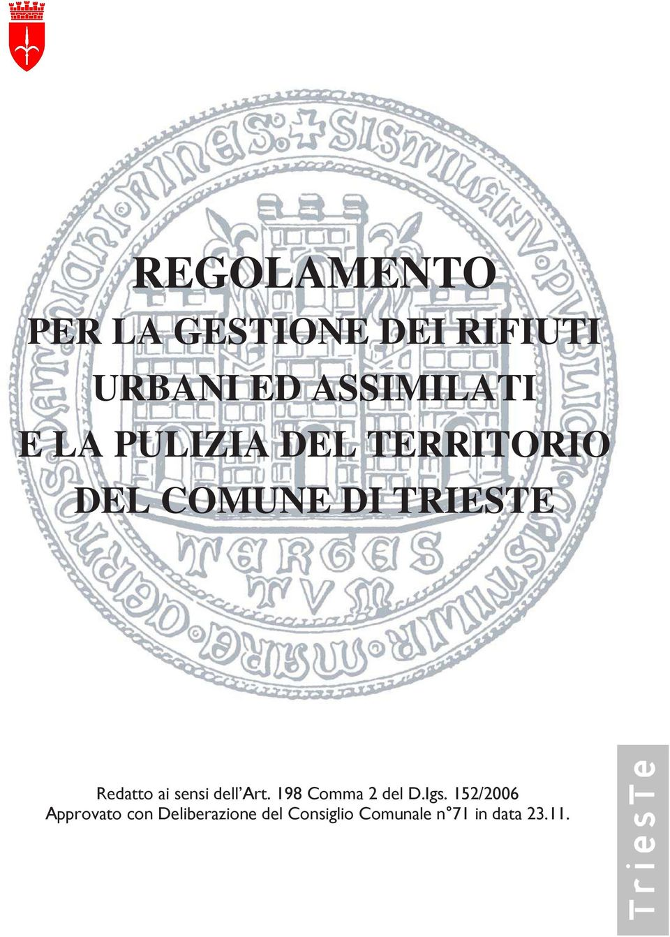 TRIESTE Redatto ai sensi dell Art. 198 Comma 2 del D.Igs.