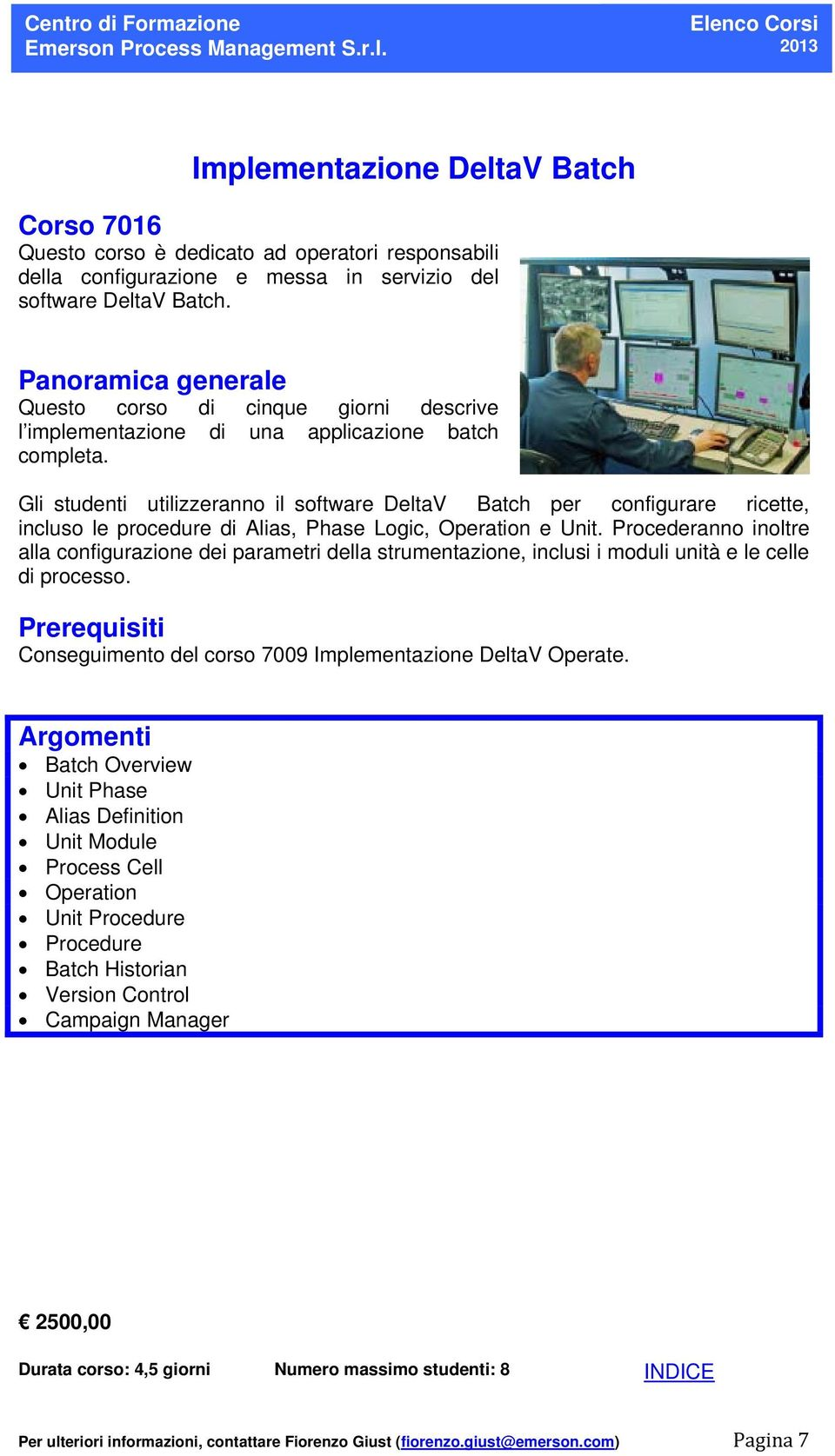 Gli studenti utilizzeranno il software DeltaV Batch per configurare ricette, incluso le procedure di Alias, Phase Logic, Operation e Unit.