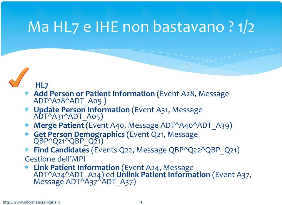 Message ADT^A31^ADT_A05) * Merge Patient (Event A40, Message ADT^A40^ADT_A39) * Get Person Demographics (Event Q21, Message