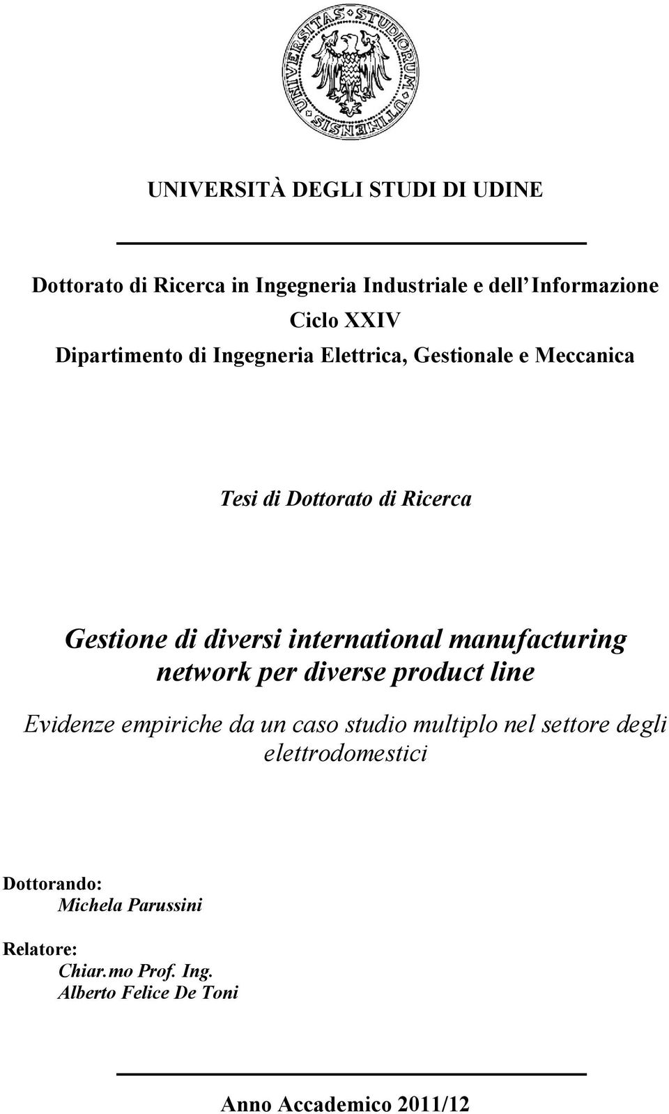 international manufacturing network per diverse product line Evidenze empiriche da un caso studio multiplo nel