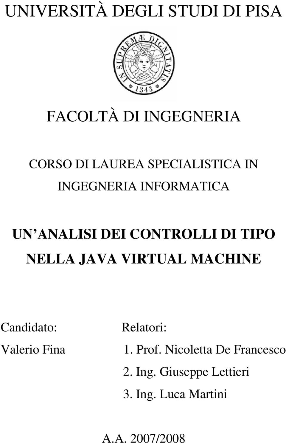 NELLA JAVA VIRTUAL MACHINE Candidato: Valerio Fina Relatori: 1. Prof.