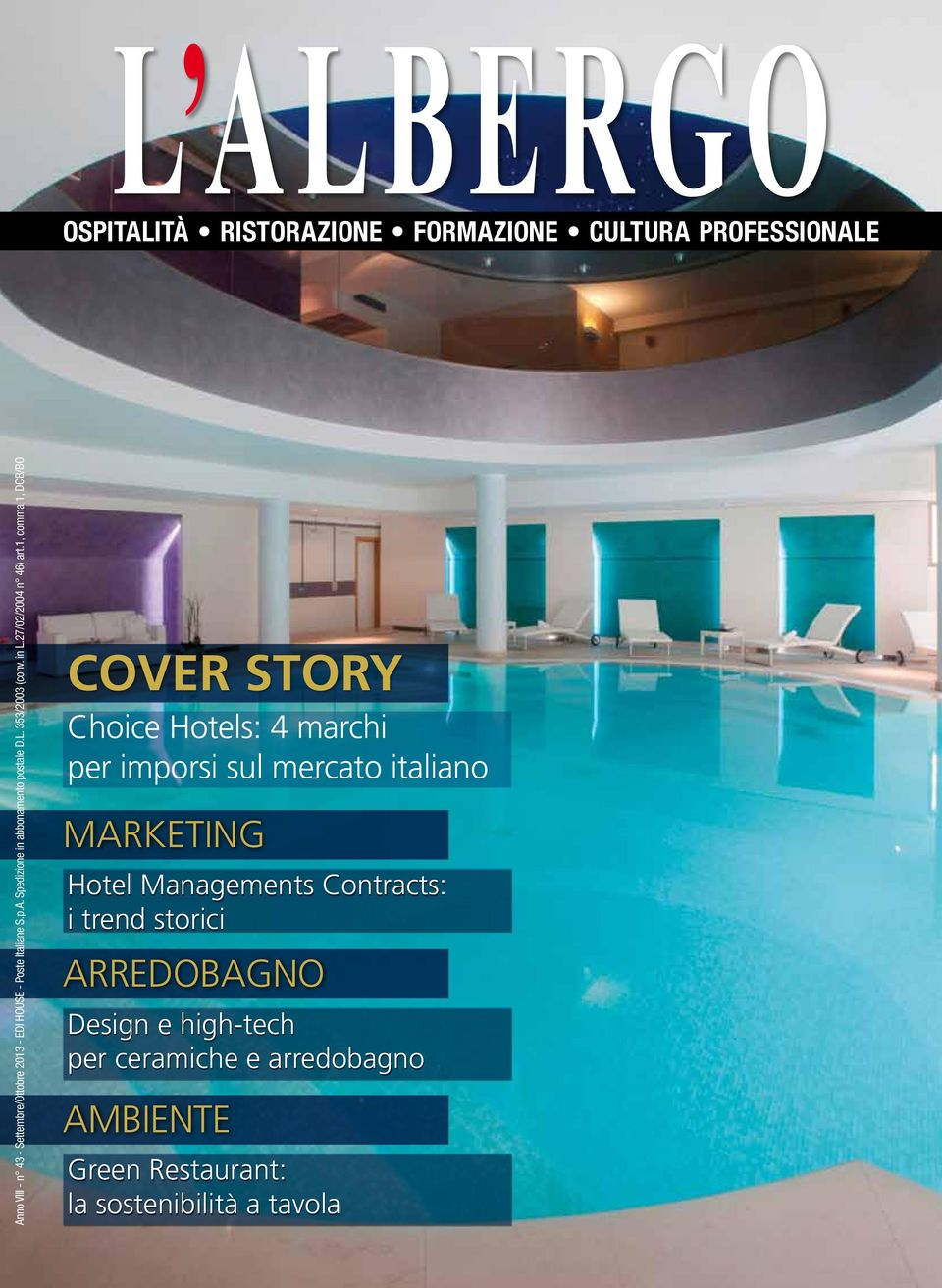 1, comma 1, DCB/BO COVER STORY Choice Hotels: 4 marchi per imporsi sul mercato italiano Marketing Hotel Managements