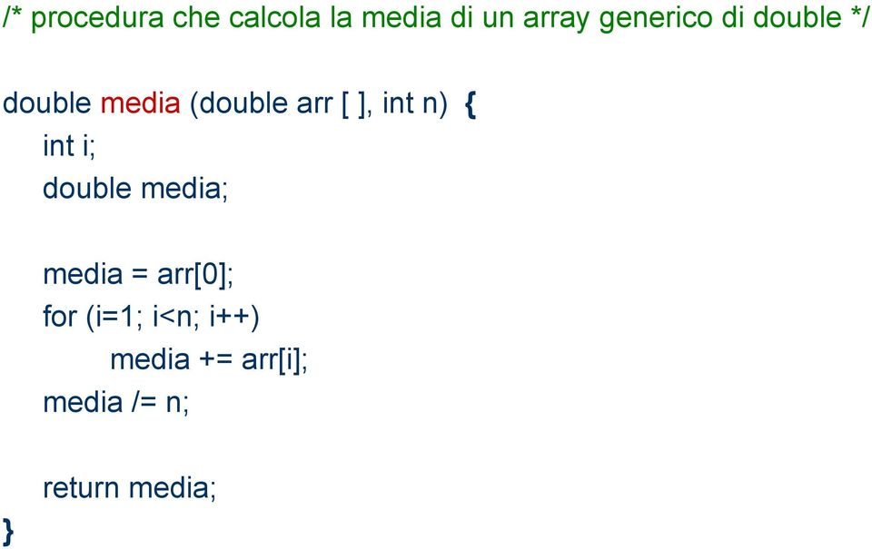 int n) { int i; double media; media = arr[0]; for