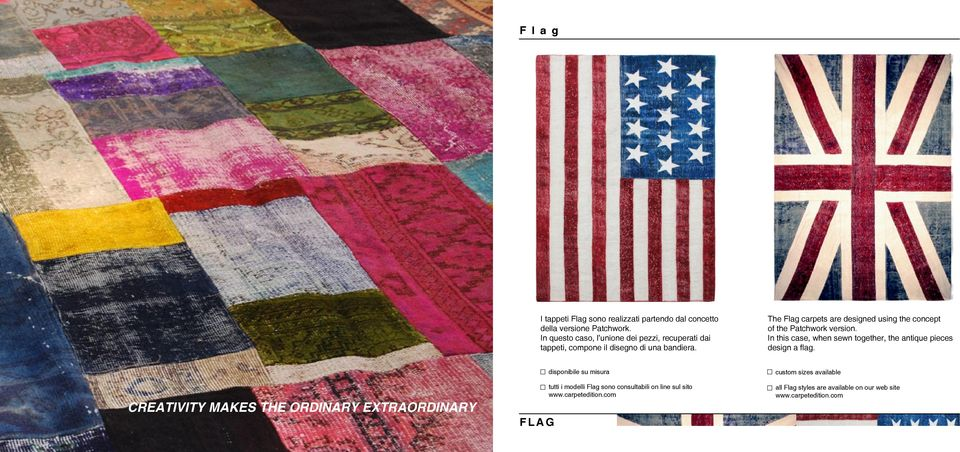 The Flag carpets are designed using the concept of the version.