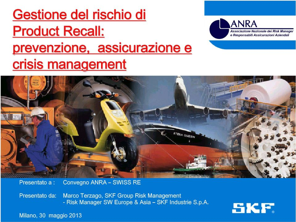 Convegno ANRA SWISS RE Marco Terzago, SKF Group Risk Management