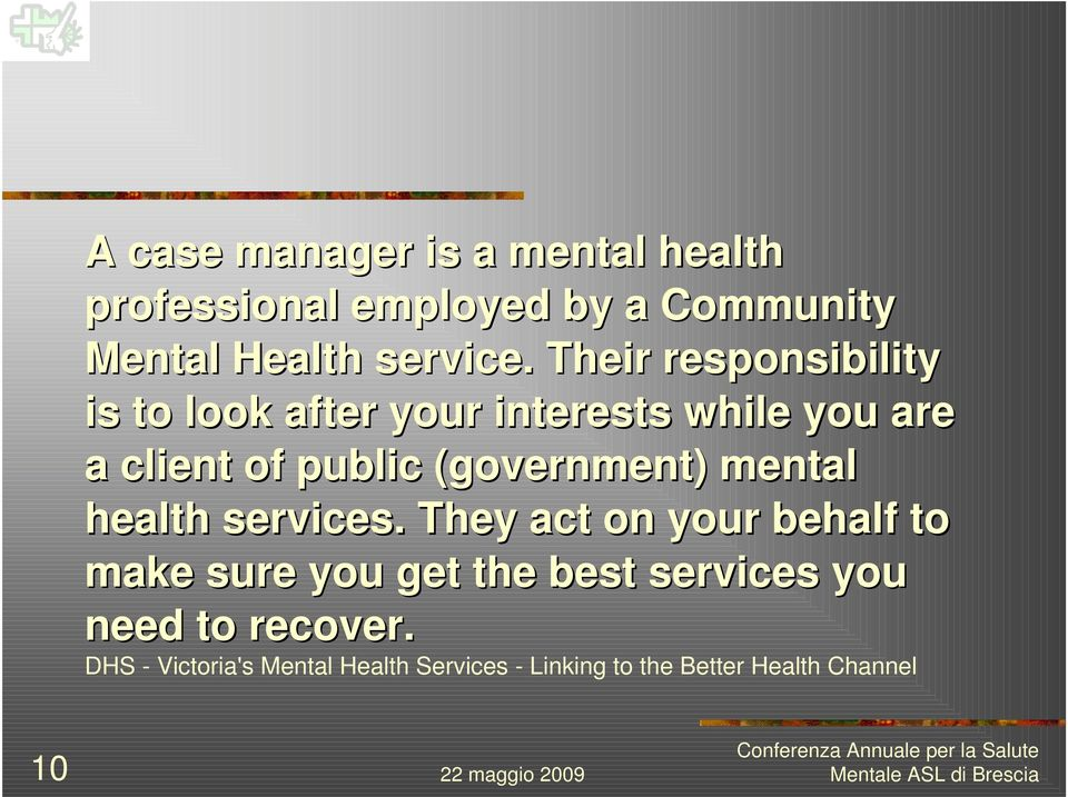 (government) mental health services.