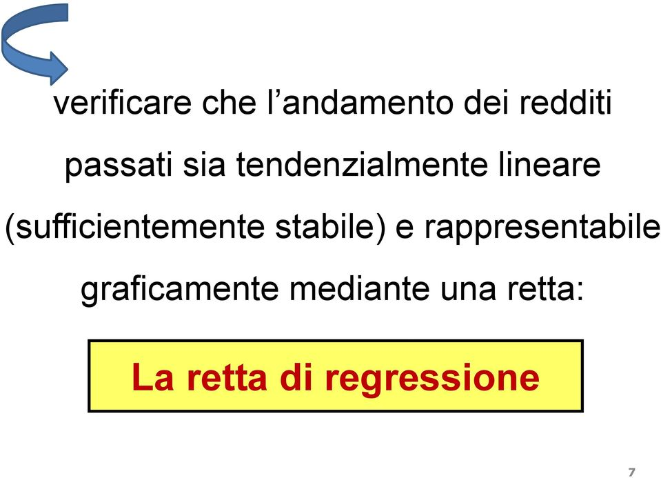 (sufficientemente stabile) e rappresentabile