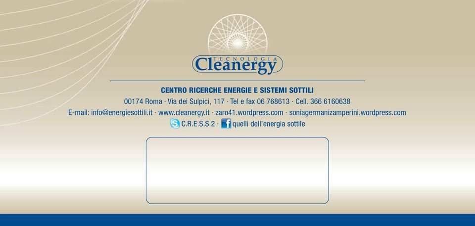 366 6160638 E-mail: info@energiesottili.it www.cleanergy.