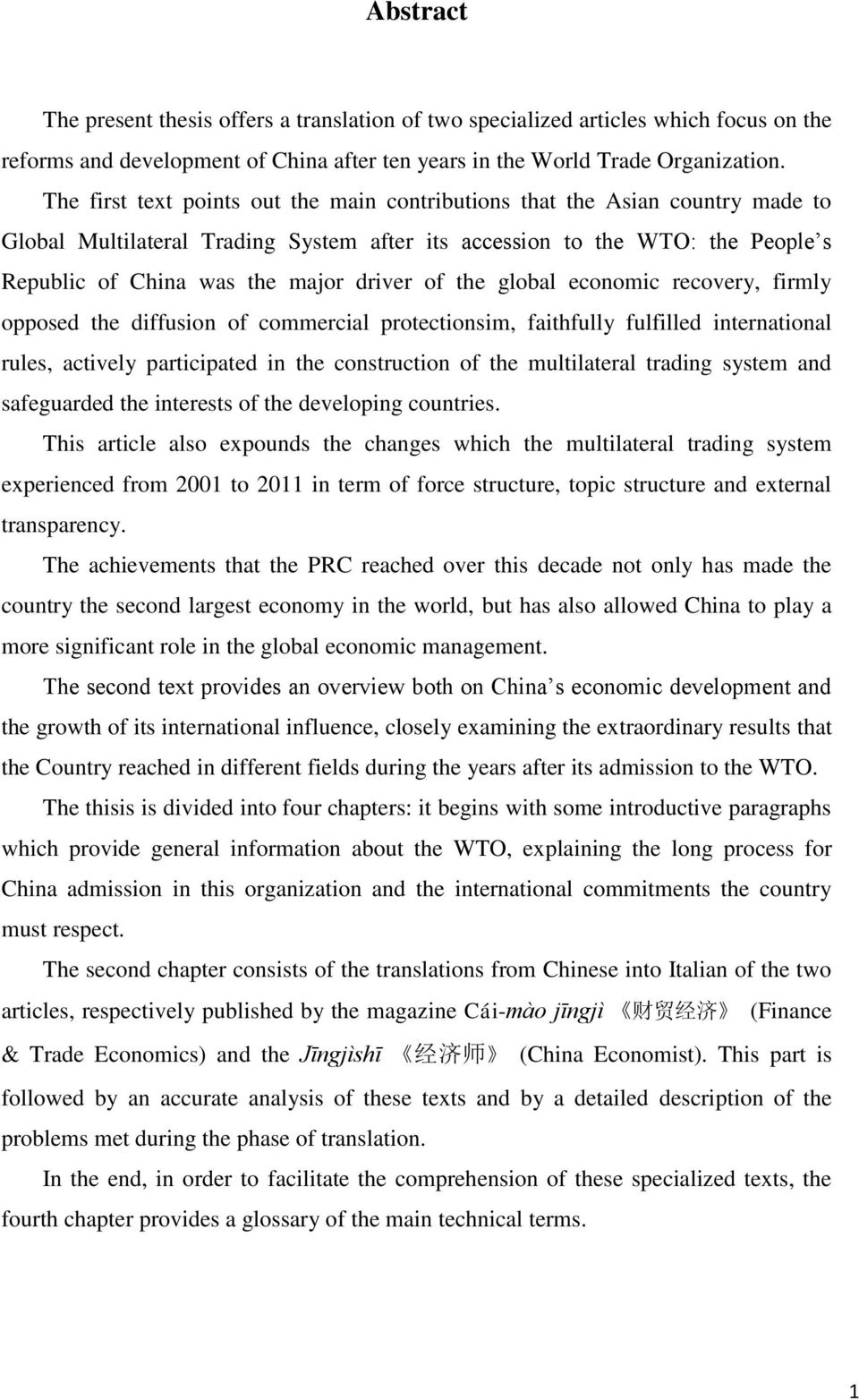 of the global economic recovery, firmly opposed the diffusion of commercial protectionsim, faithfully fulfilled international rules, actively participated in the construction of the multilateral