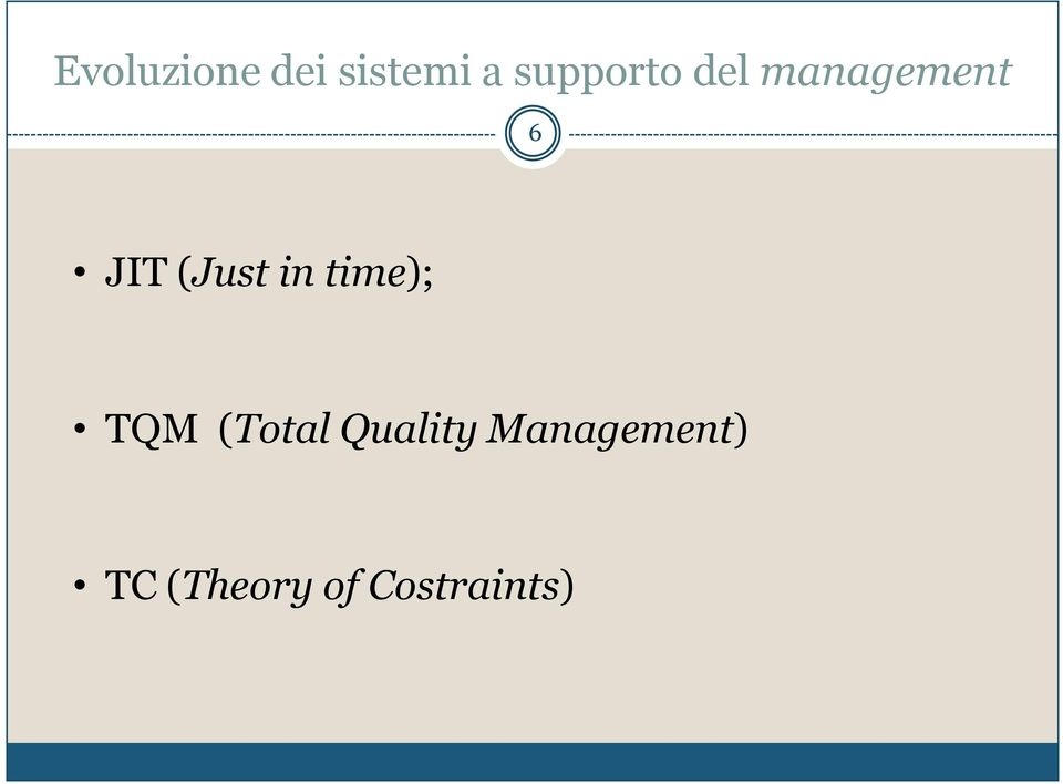 (Just in time); TQM (Total