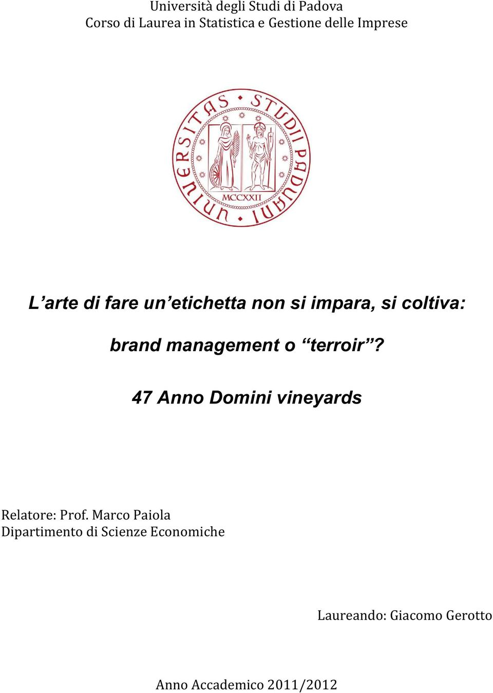 47 Anno Domini vineyards Relatore: Prof.