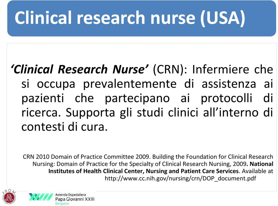 Building the Foundation for Clinical Research Nursing: Domain of Practice for the Specialty of Clinical Research Nursing, 2009.