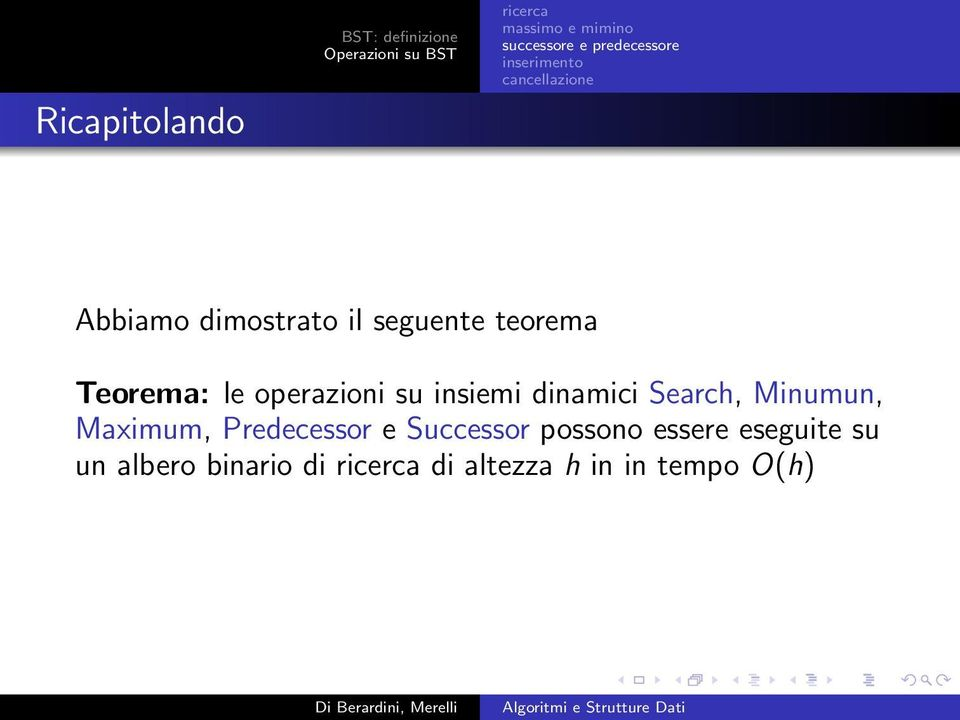 Search, Minumun, Maximum, Predecessor e Successor possono