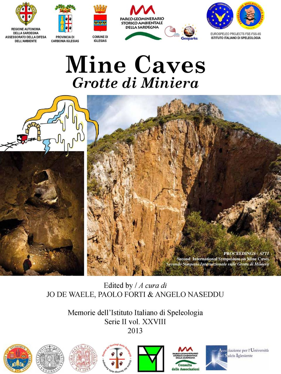 ATTI Second International Symposium on Mine Caves Secondo Simposio Internazionale sulle Grotte di Miniera Edited by /