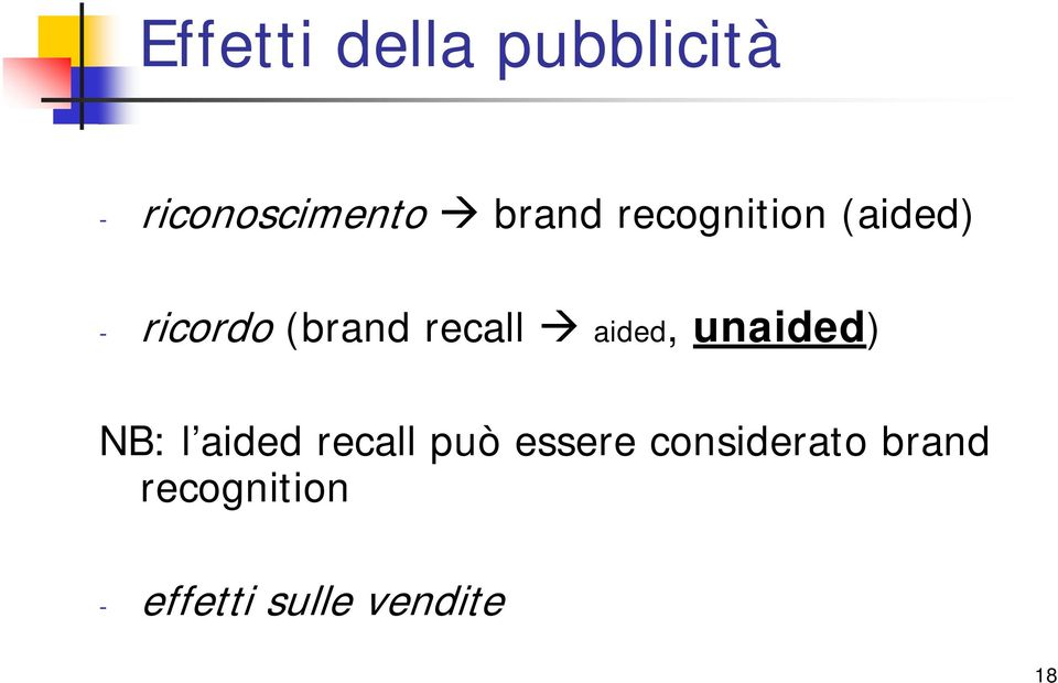 aided, unaided) NB: l aided recall può essere