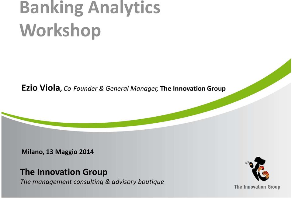 Group Milano, 13 Maggio 2014 The Innovation