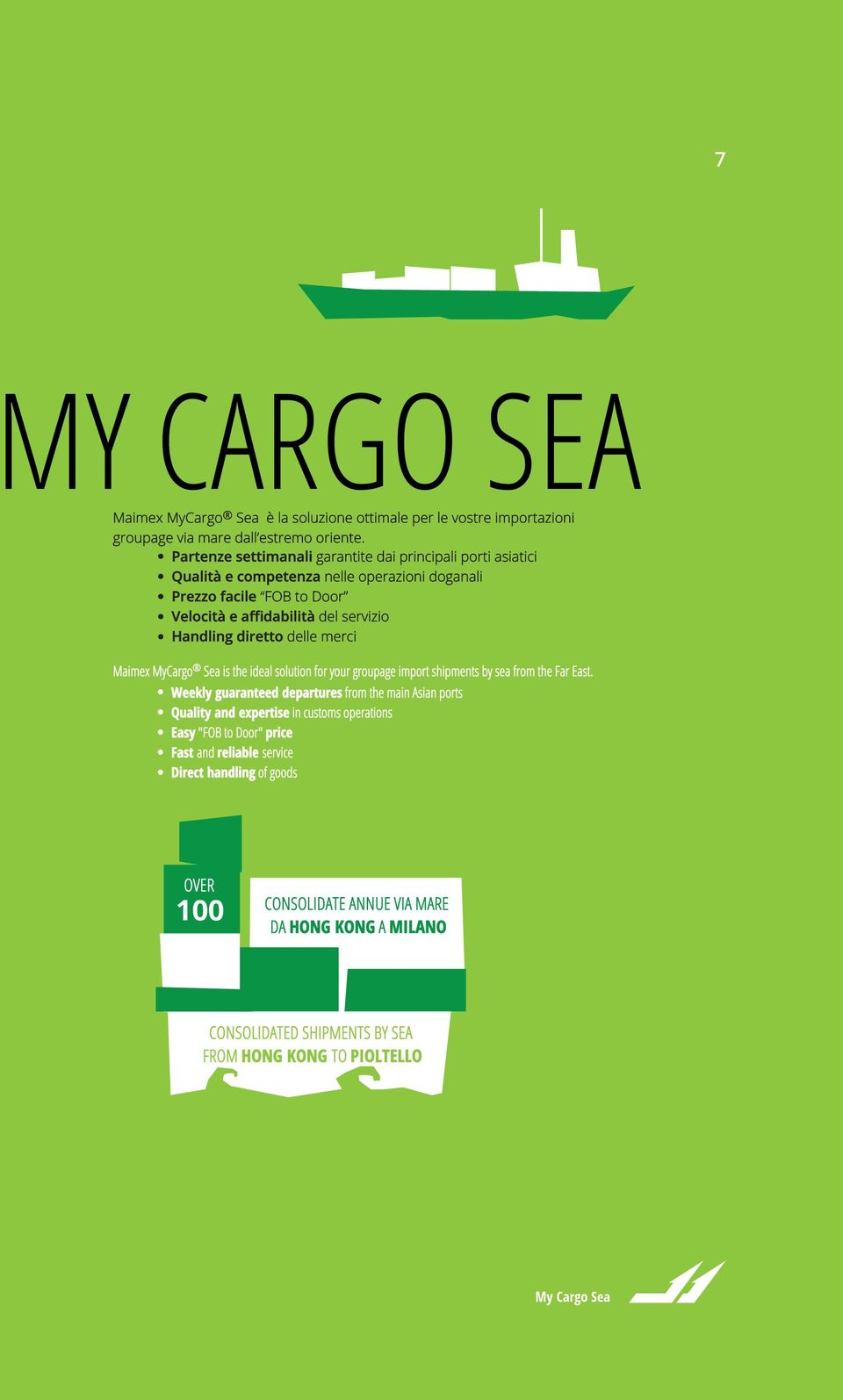 diretto delle merci Maimex MyCargo Sea is the ideal solution for your groupage import shipments by sea from the Far East.