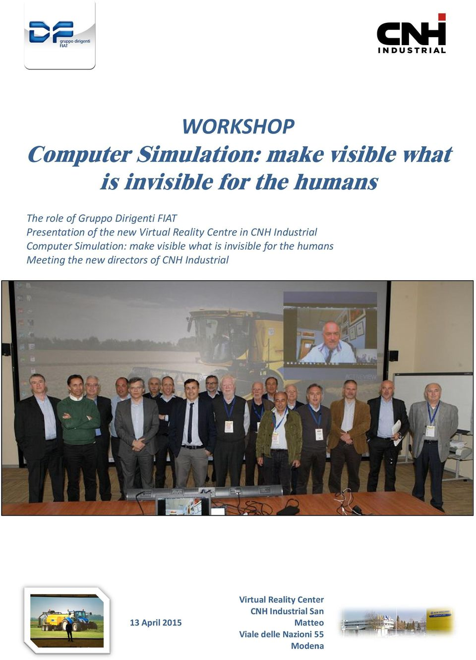Simulation: make visible what is invisible for the humans Meeting the new directors of CNH