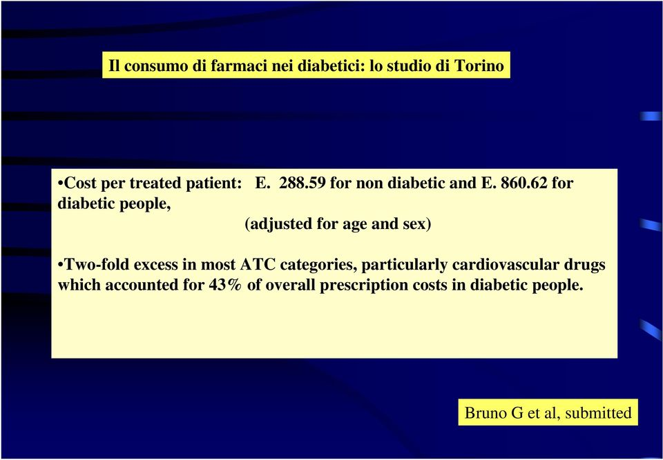 62 for diabetic people, (adjusted for age and sex) Two-fold excess in most ATC