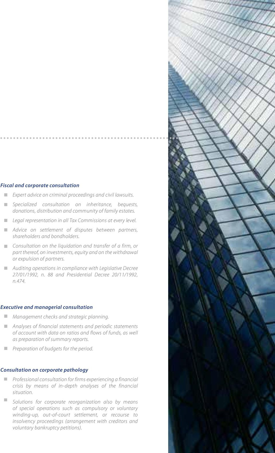 Consultation on the liquidation and transfer of a firm, or part thereof, on investments, equity and on the withdrawal or expulsion of partners.
