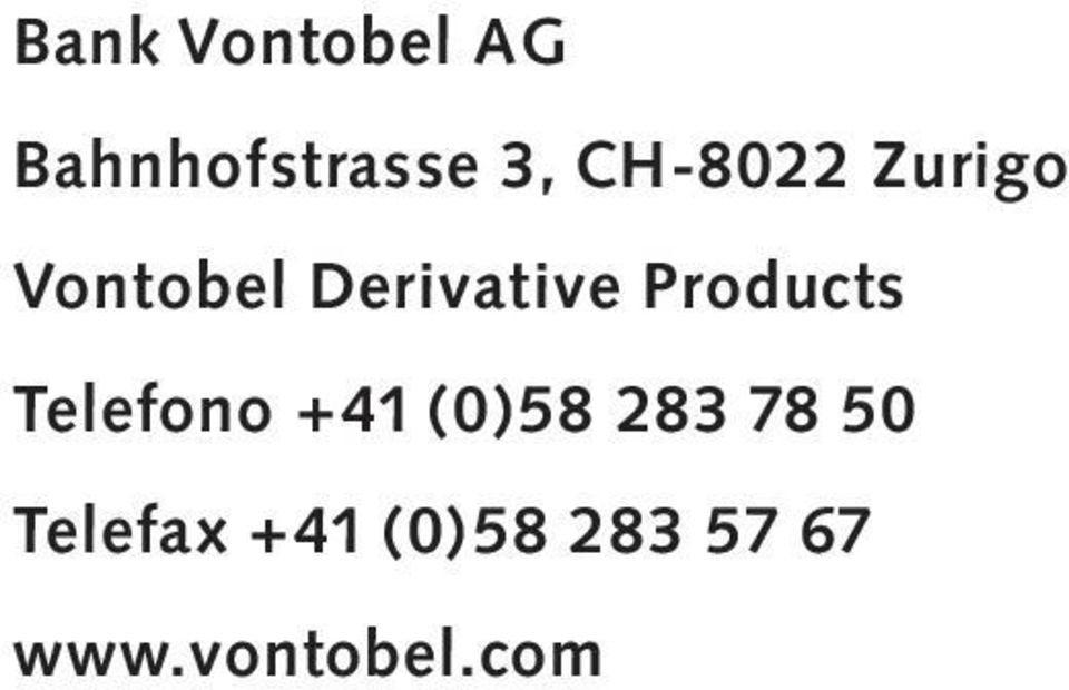 Products Telefono +41 (0)58 283 78 50