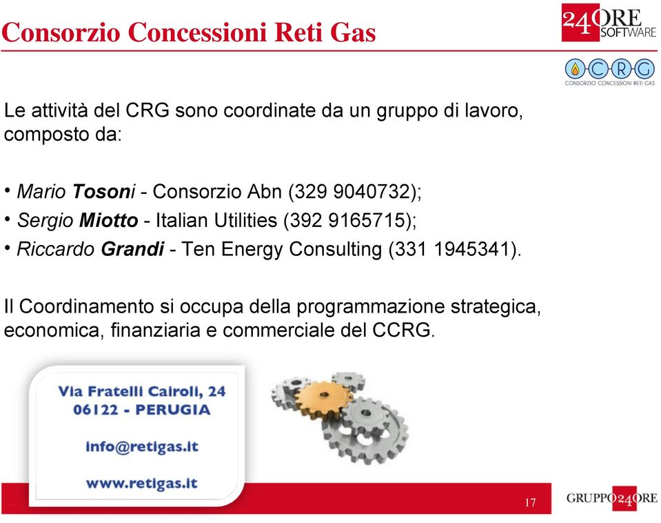 (392 9165715); Riccardo Grandi - Ten Energy Consulting (331 1945341).