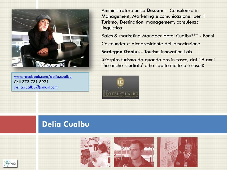 linguistica Sales & marketing Manager Hotel Cualbu*** - Fonni Co-founder e Vicepresidente dell'associazione Sardegna