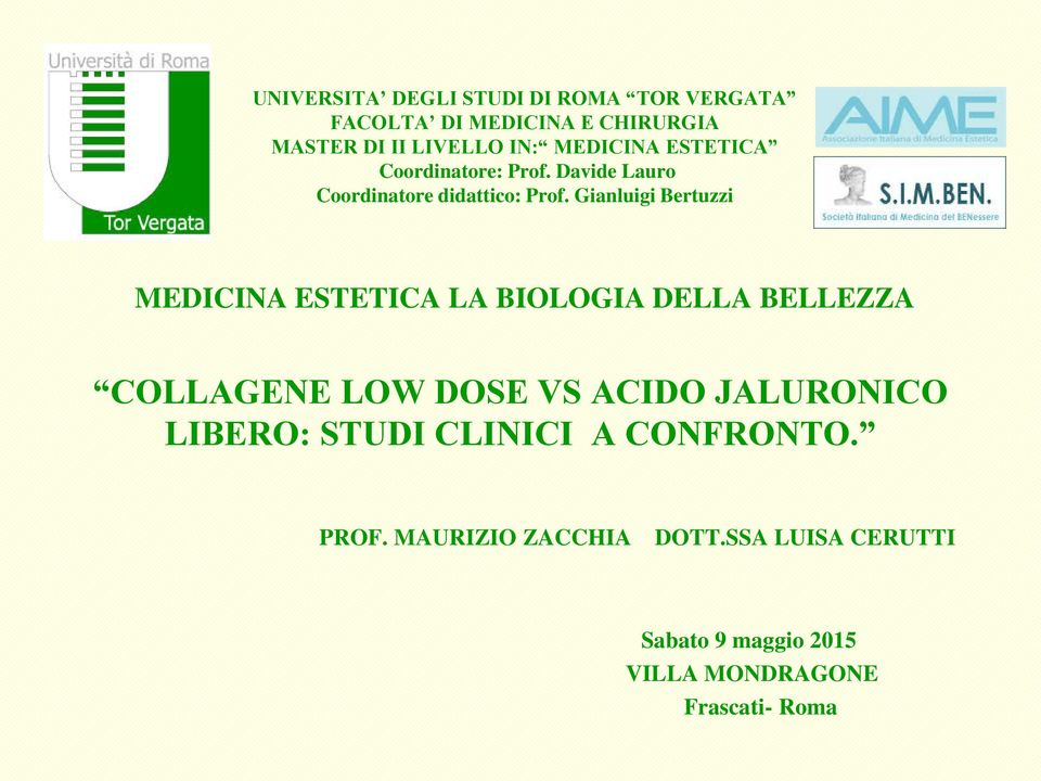 Gianluigi Bertuzzi MEDICINA ESTETICA LA BIOLOGIA DELLA BELLEZZA COLLAGENE LOW DOSE VS ACIDO JALURONICO