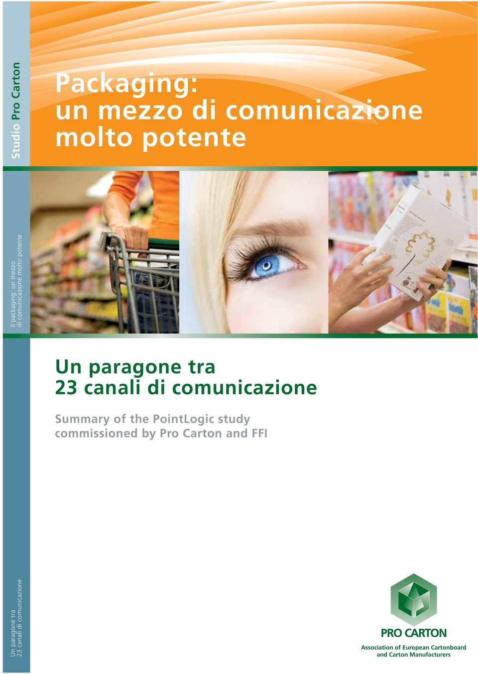 Summary of the PointLogic study commissioned by Pro Carton and FFI Un paragone tra