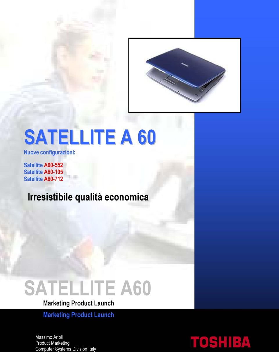 economica SATELLITE A60 Marketing Product Launch Marketing