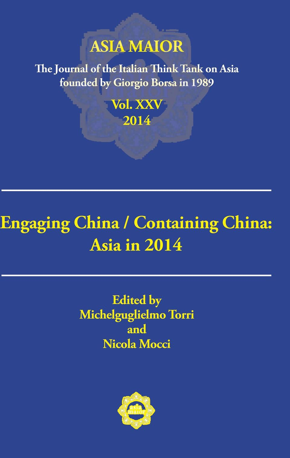 XXV 2014 Engaging China / Containing China: Asia