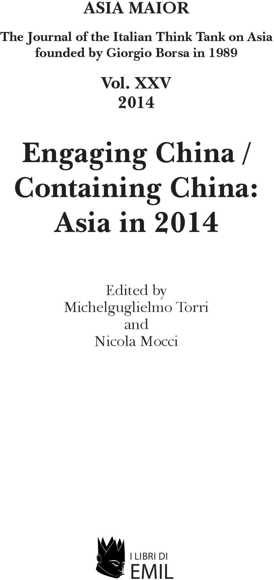 XXV 2014 Engaging China / Containing China: Asia in