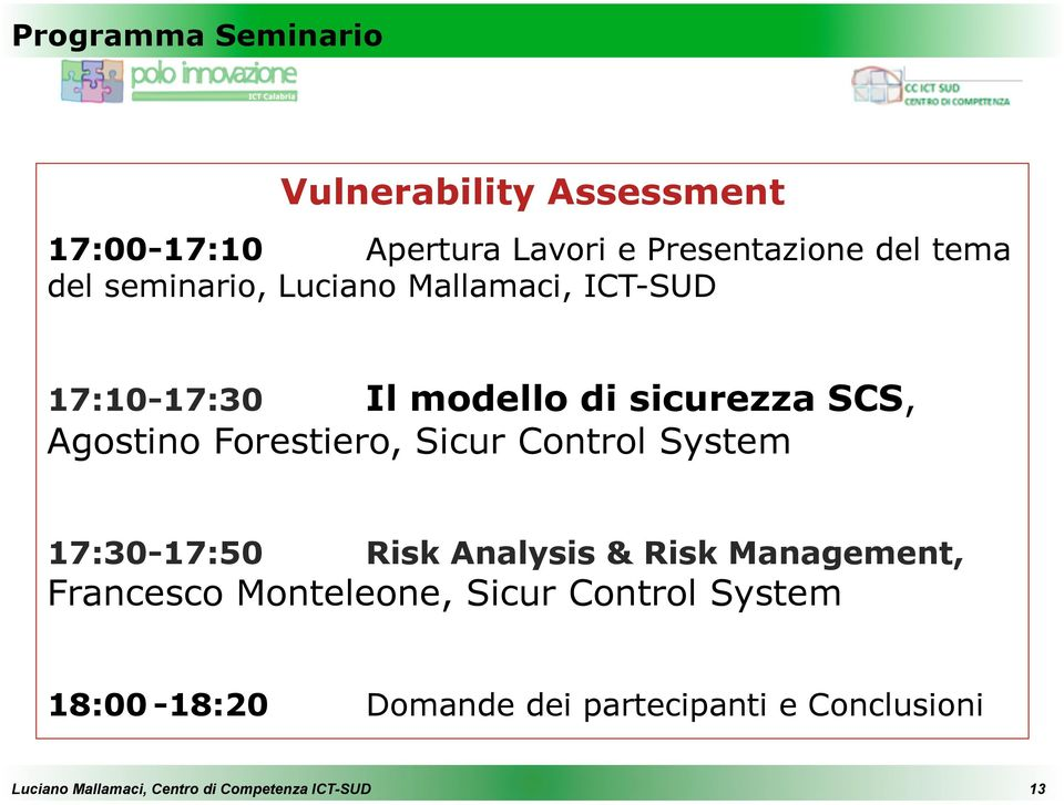 SCS, Agostino Forestiero, Sicur Control System 17:30-17:50 Risk Analysis & Risk