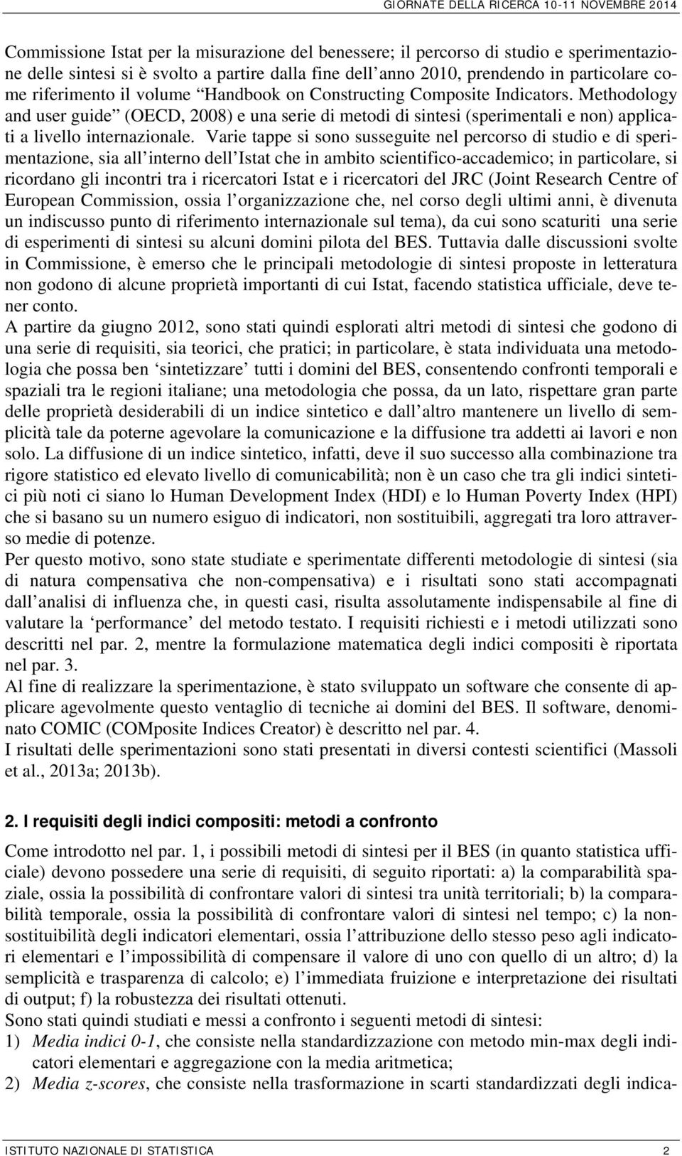 Methodology and user guide (OECD, 2008 e una serie di etodi di sintesi (sperientali e non applicati a livello internaionale.