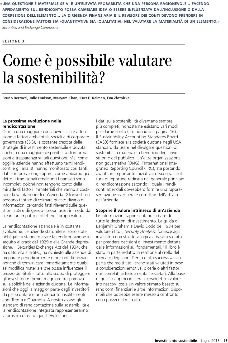» Securities and Exchange Commission SEZIONE 3 Come è possibile valutare la sostenibilità? Bruno Bertocci, Julie Hudson, Maryam Khan, Kurt E.