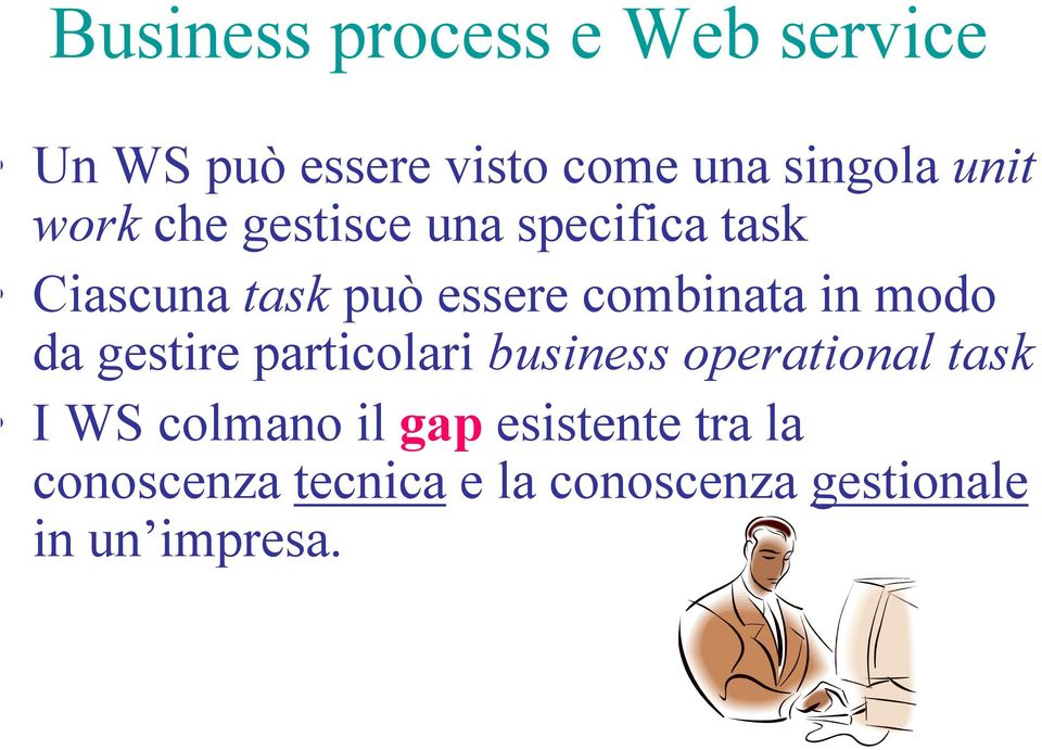modo da gestire particolari business operational task.