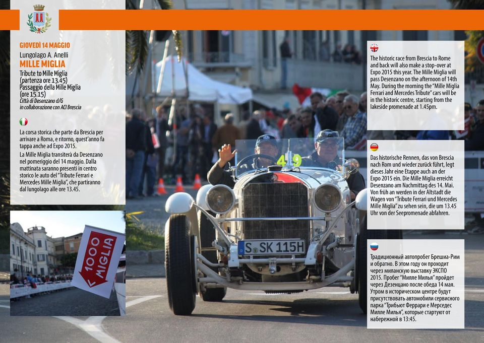 The Mille Miglia will pass Desenzano on the afternoon of 14th May.