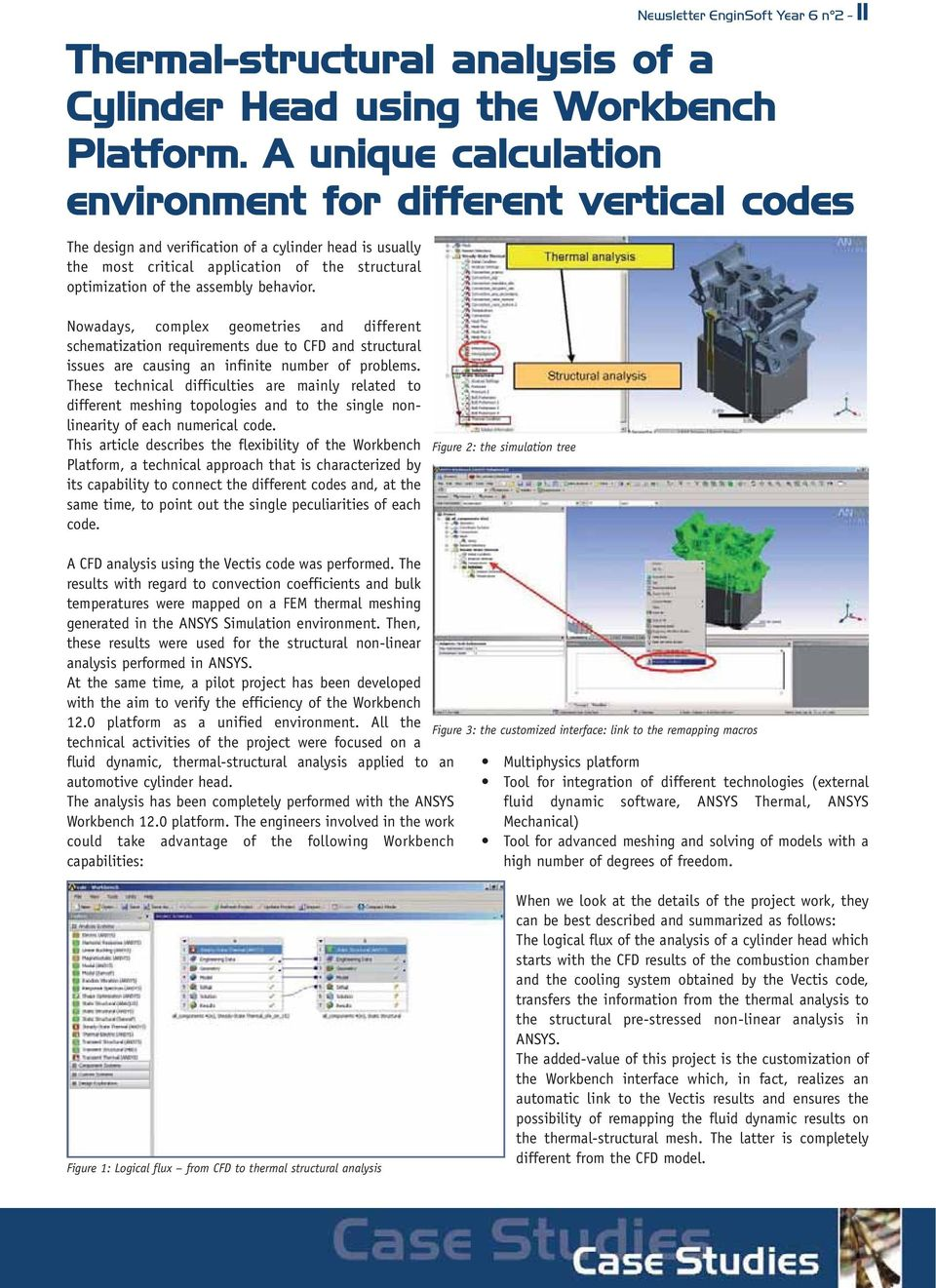 A unique calculation environment for different vertical codes Nowadays, complex geometries and different schematization requirements due to CFD and structural issues are causing an infinite number of
