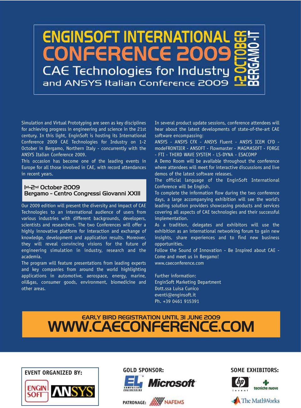 This occasion has become one of the leading events in Europe for all those involved in CAE, with record attendances in recent years.