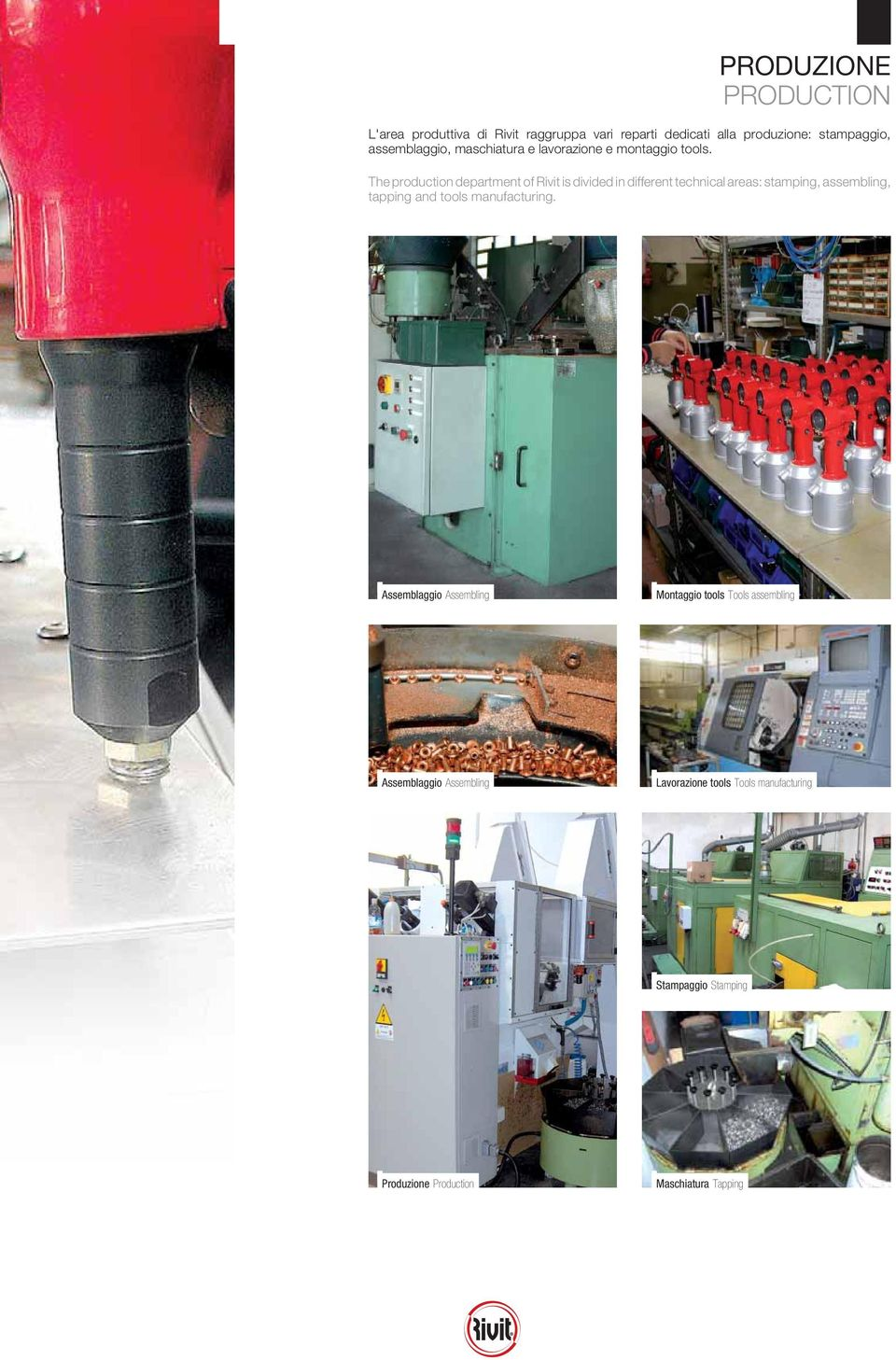 he prouction epartment of Rivit is ivie in ifferent technical areas: stamping, assembling, tapping an tools