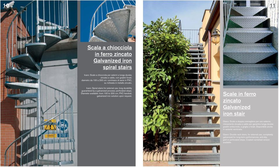 Diameter available: from 100 to 200 cm; PVC handrail, galvanized iron solution upon request.
