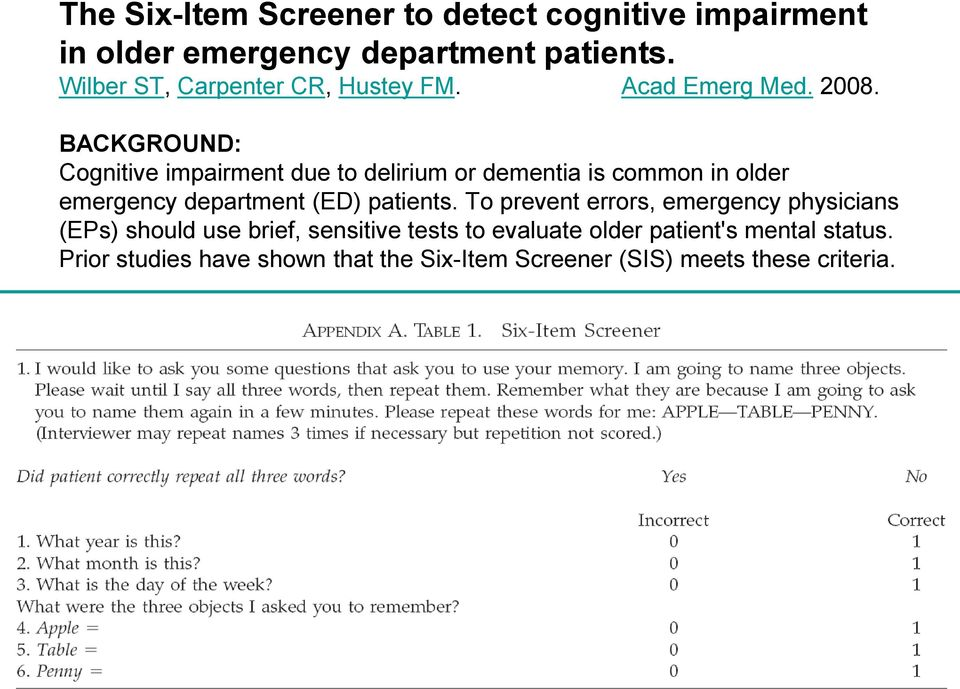 BACKGROUND: Cognitive impairment due to delirium or dementia is common in older emergency department (ED) patients.