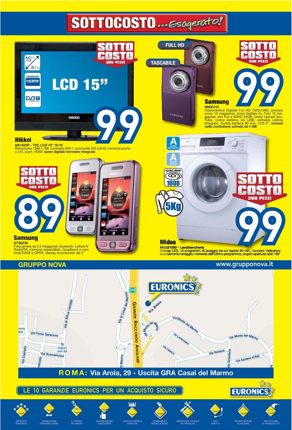 Foto 10 megapixel, slot fino a SDHC 32GB, Direct Upload You- Tube, carica batteria via USB, software editing integrato.