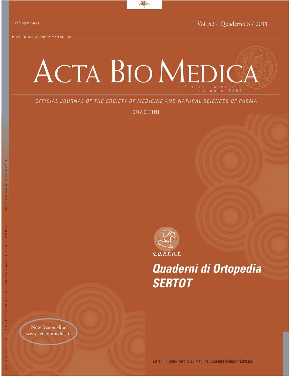 7 OFFICIAL JOURNAL OF THE SOCIETY OF MEDICINE AND NATURAL SCIENCES OF PARMA Q U A D E R N I POSTE ITALIANE S.P.A. - SPED. IN A. P. - D.